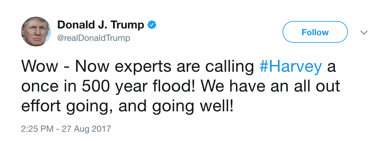 Donald Trump's tweet about Storm Harvey: it's nowhere near as rare as he thinks.